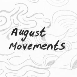 August Movements // Jess Pilkington-Sodeye